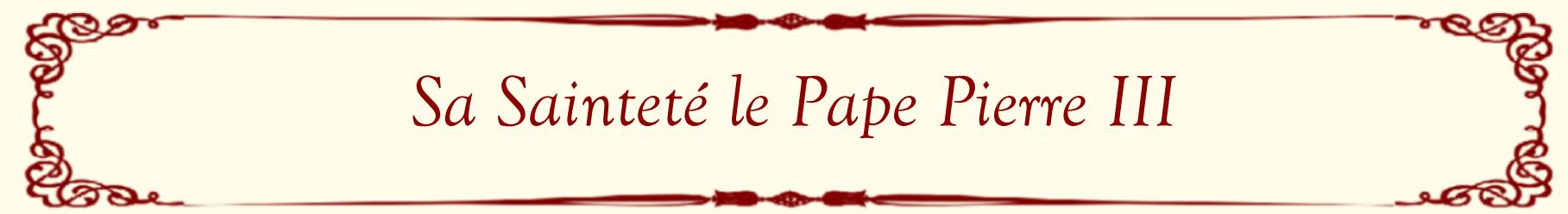 Sa Sainteté le Pape Pierre III