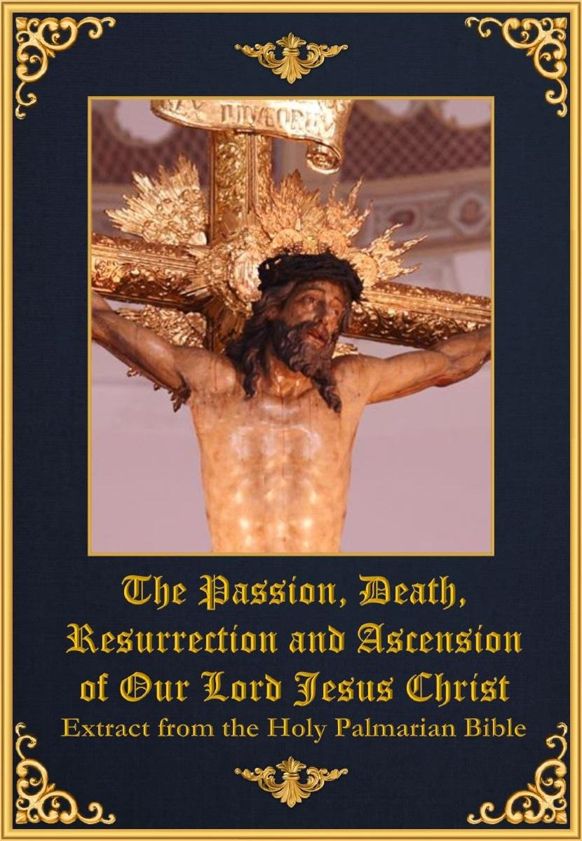 "<a href=""/wp-content/uploads/2019/01/Completed-Passion-Death-Resurrection-and-Ascension-of-Our-Lord.pdf"" title=""The Passion and Death of Our Lord Jesus Christ"">The Passion and Death of Our Lord Jesus Christ<br><br>En Savoir Plus</a>"