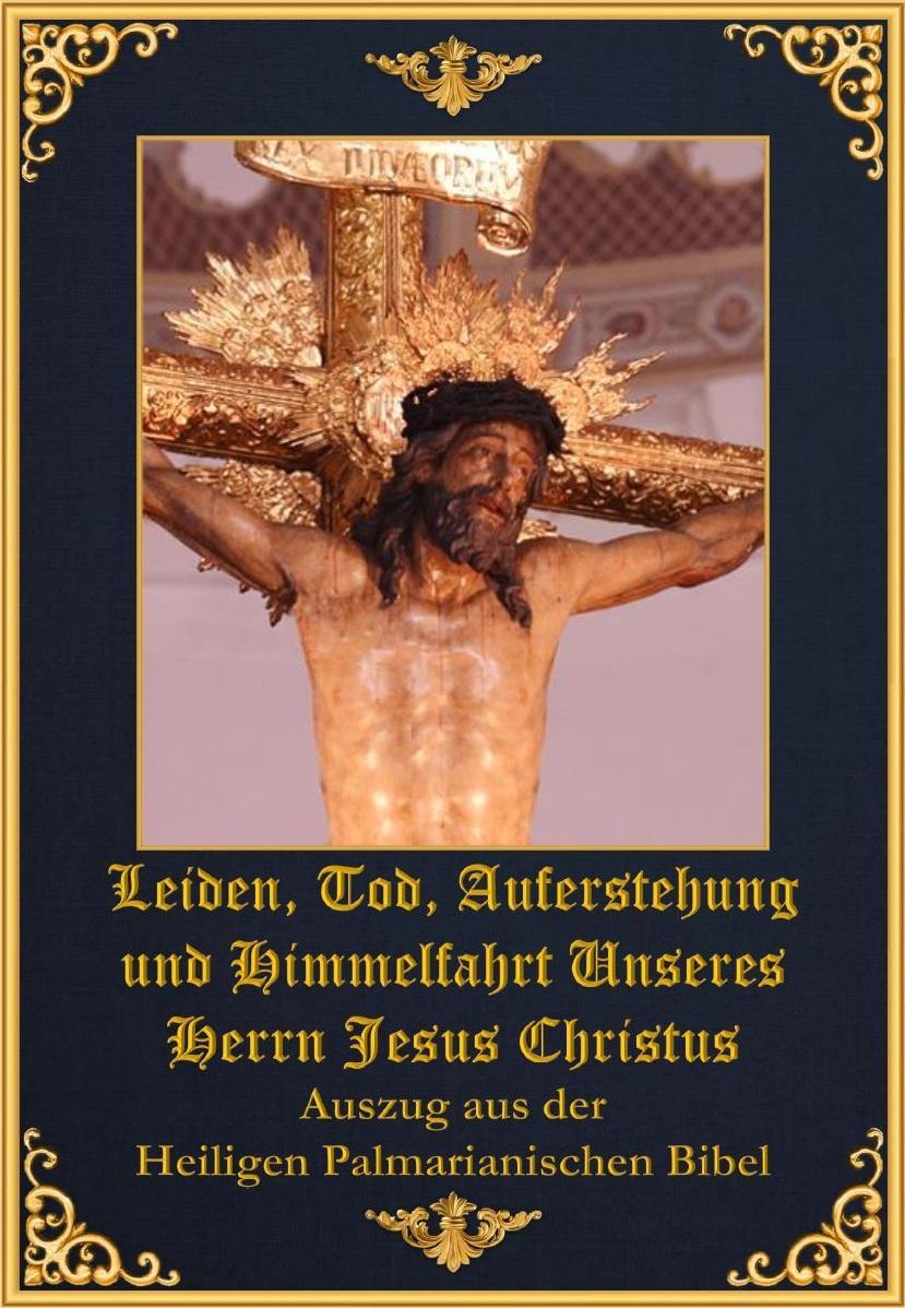 """<a href=""""https://www.palmarianischekirche.org/wp-content/uploads/2019/01/Leiden-Tod-Auferstehung-und-Himmelfahrt-Unseres-Herrn-Jesus-Christus.pdf"""" title=""""Leiden, Tod, Auferstehung  und Himmelfahrt Unseres Herrn Jesus Christus"""">Leiden, Tod, Auferstehung und Himmelfahrt Unseres Herrn Jesus Christus<br>Mehr"""