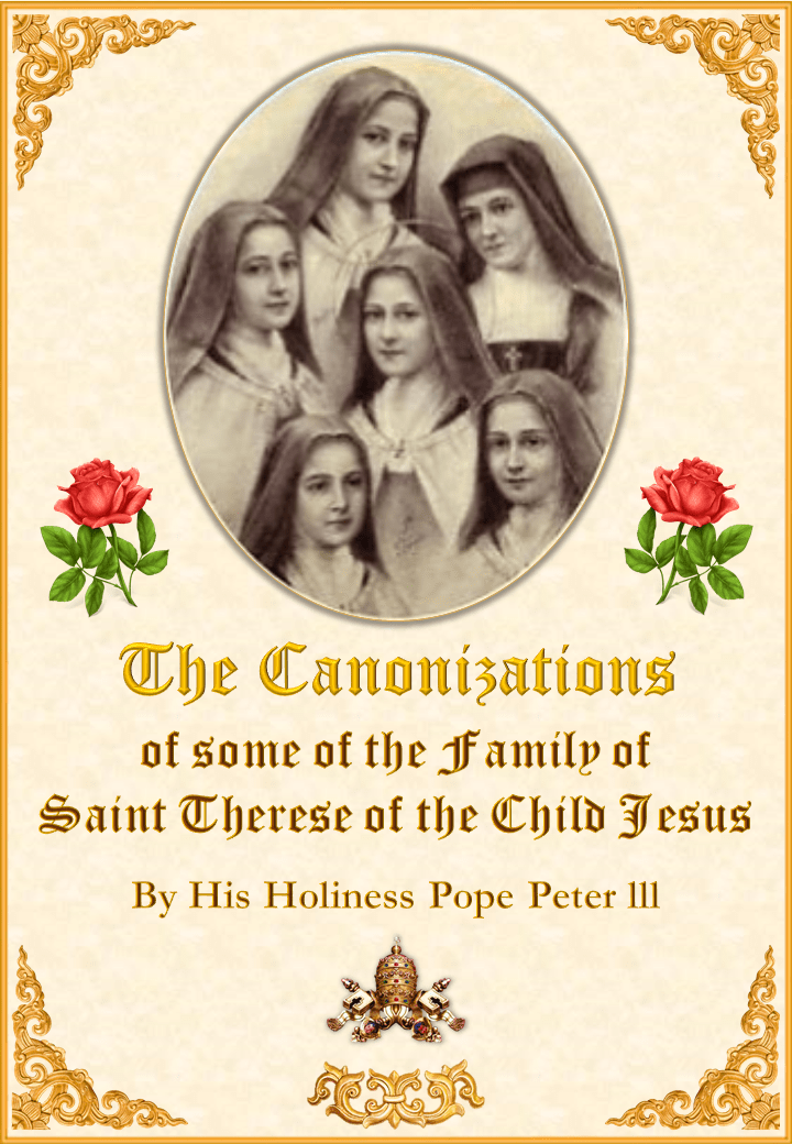 Canonization of some of the family of Saint Therese of the Child Jesus<br> <br> Read More