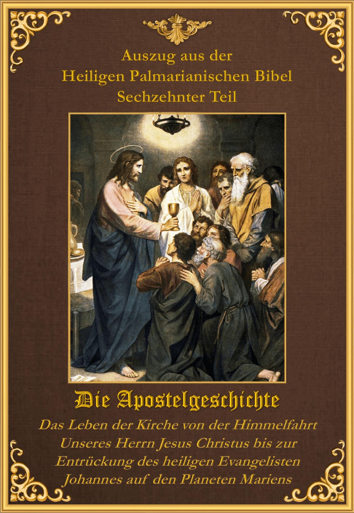 "<a href=""https://www.palmarianischekirche.org/wp-content/uploads/2019/08/Bible-Sechzehnter-Teil.pdf"" title=""Die Apostelgeschichte"">Die Apostelgeschichte<br><br>Mehr"
