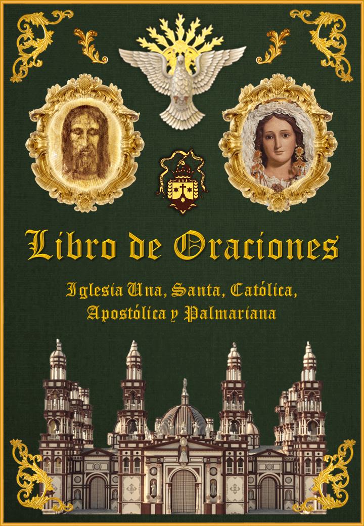 "<a href=""https://www.palmarianchurch.org/wp-content/uploads/2019/09/Libro-de-Oraciones-Espanol.pdf"" title=""Oraciones"">Libro de Oraciones</a>"