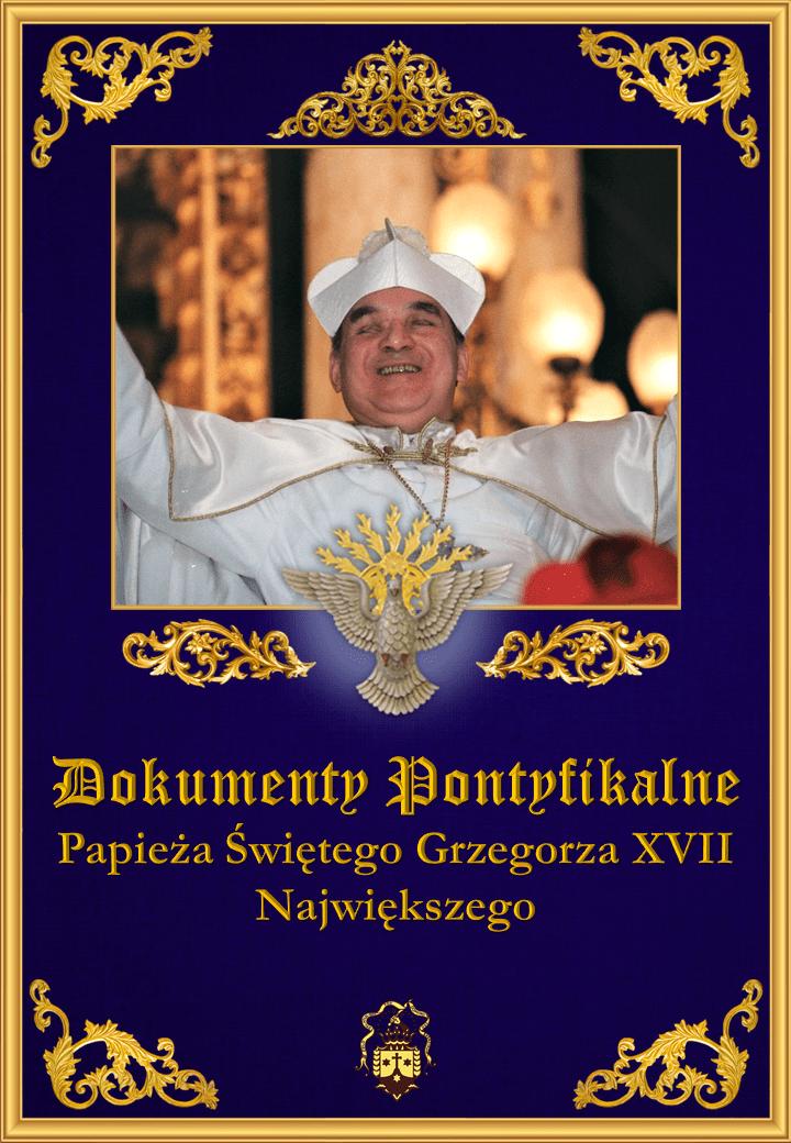 Dokumenty Pontyfikalne Papieża Świętego Grzegorza XVII Największego<br><br>Zobacz więcej</a>