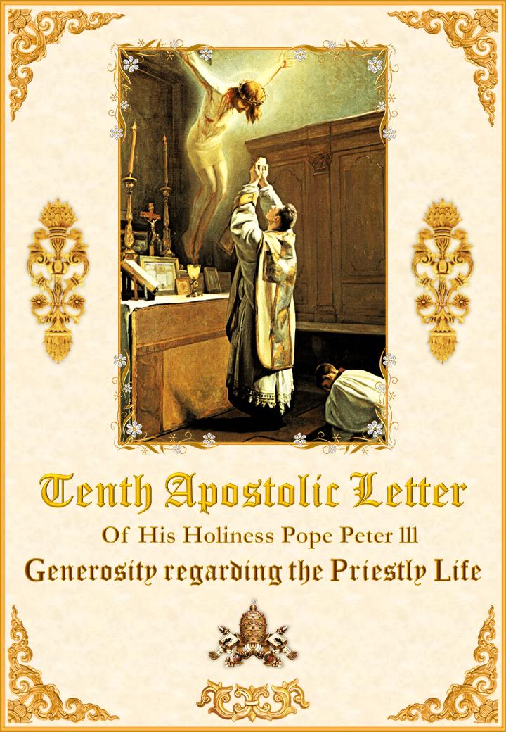 "<a href=""/wp-content/uploads/2019/10/Tenth-Apostolic-Letter-English.pdf"" title=""Tenth Apostolic Letter of His Holiness Pope Peter III"">Tenth Apostolic Letter of His Holiness Pope Peter III<br><br>Vedeți mai departe</a>"