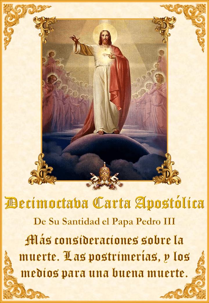 """<a href=""""/wp-content/uploads/2020/07/Carta-18-PPedroIII.pdf"""" title=""""La Decimoctava Carta Apostólica de Su Santidad el Papa Pedro III""""><i>La Decimoctava Carta Apostólica de Su Santidad el Papa Pedro III</i><br><br>Ver más</a>"""