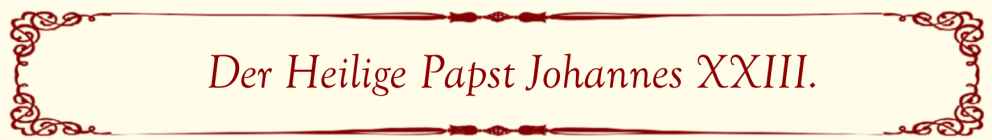 Der Hl. Papst Johannes XXIII